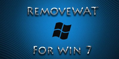 RemoveWAT [Ver 2.2.6] Простой активатор Windows 7